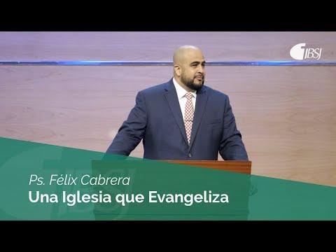 Una Iglesia que Evangeliza   Hechos 11:19-30   Ps. Félix Cabrera