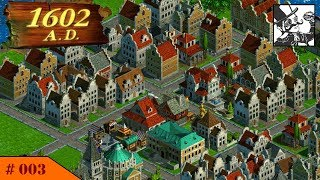 Anno 1602 A.D. #003 Merchants!