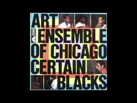 The Art Ensemble of Chicago - Certain Blacks 1970
