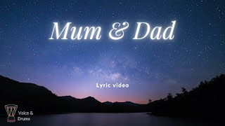 Mum & Dad | Voice and Drum Version | Lyric Video | Zain Bhikha