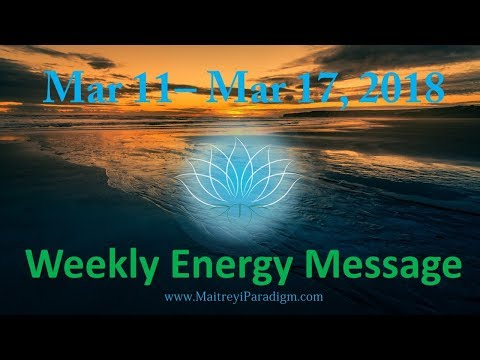 Conscious Living Weekly Energy Message for the week of March 11, 2018 thru March 17, 2018