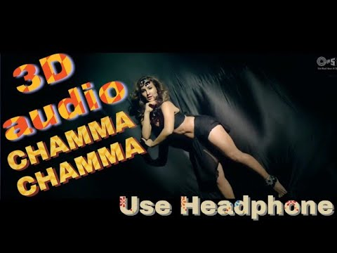 3D Audio | Chamma Chamma Official Song - Fraud Saiyaan | Elli AvrRam, Arshad | Neha Kakkar, Tanishk,