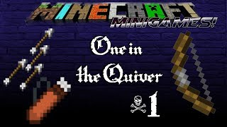 Minecraft Minigames | One in the Quiver | #1 Racking up the Kills