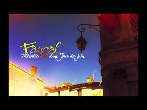 Fayçal : Mélodie d un jour de Juin