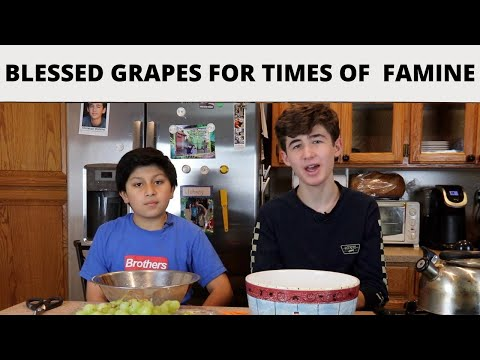 How To Make Blessed Grapes For Times of Famine.