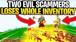 Two Evil Scammers Lose Their Whole Inventory! (Scammer Gets Scammed) Fortnite Save The World