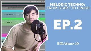 Melodic Techno From Start To Finish - Ableton Live 10 Tutorial (Episode 2)