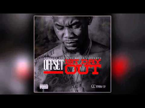 offset first day out 12515 offsetyrn migos