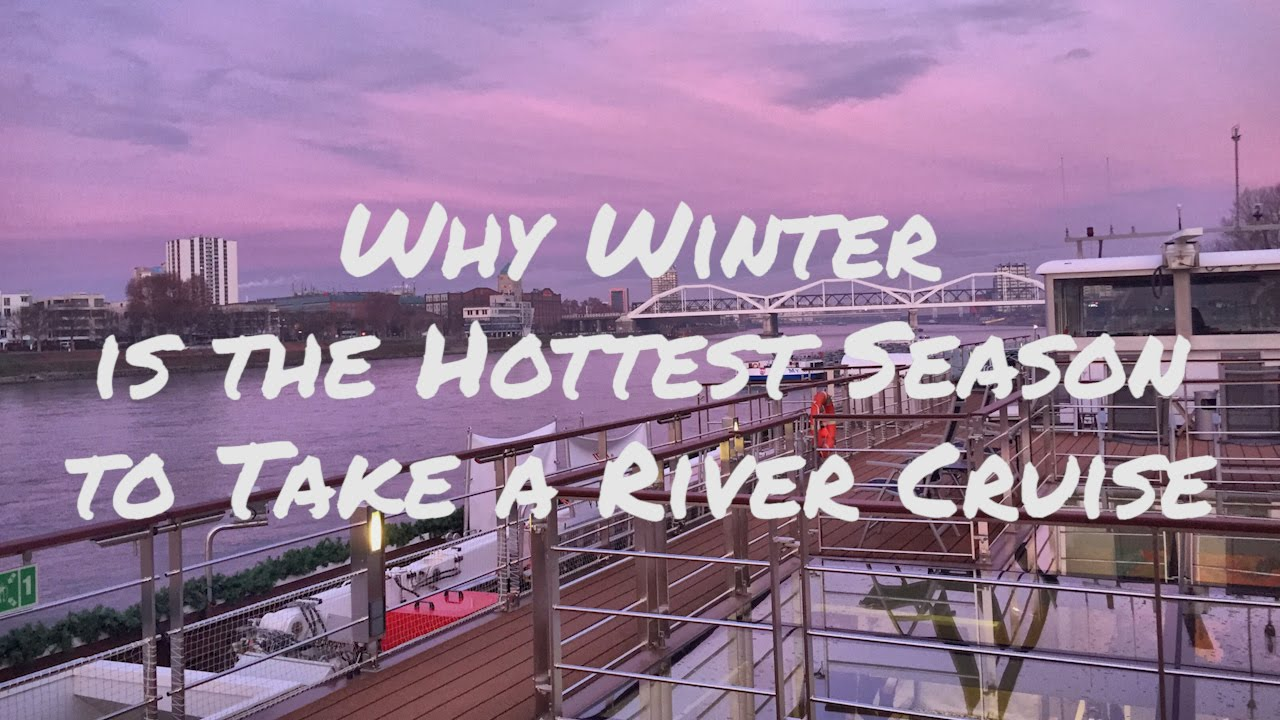 Christmas River Cruises: Why Winter is the Hottest Season to Take ...
