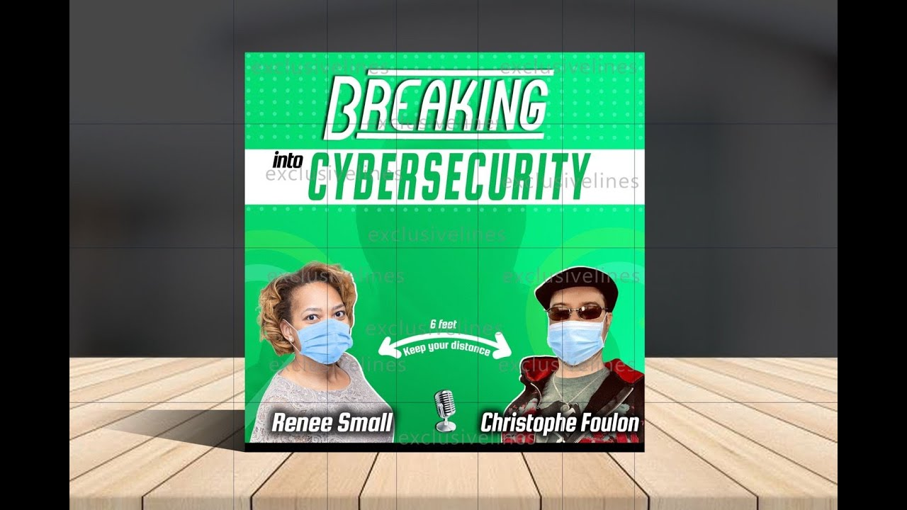Breaking Into Cybersecurity 2.0: Leadership Series w/ Sarah Moffat pt 2