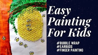 Easy Painting For Kids | DIY Painting | Bubble Wrap |  Earbuds Painting | Finger Painting