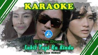 Hijau Daun Sakit Tapi Ku Rindu [Official Video Karaoke]