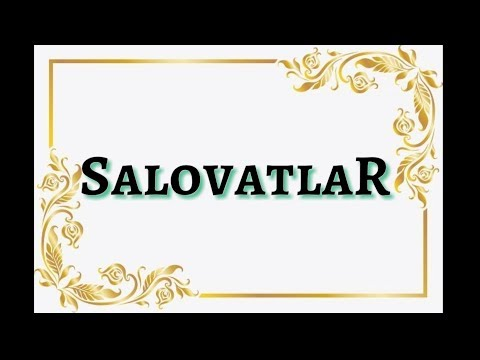 САЛОВАТЛАР - SALOVATLAR!