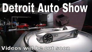 2019 Detroit Auto Show Review ( Videos Soon )