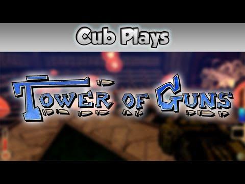 Cub Plays - Tower of Guns  