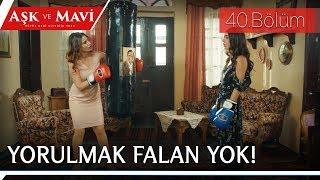 Aşk ve Mavi 40.Bölüm - Safiye ve Mavi kum torbasıyla stres atıyorlar!