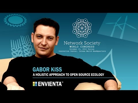 Gabor Kiss - A Holistic Approach To Open Source Ecology - The ENVIENTA & Qetema Projects