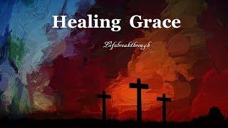 """Healing Grace"" Full Album Lyric Video, NEW. Country Gospel Songs by LIFEBREAKTHROUGH"