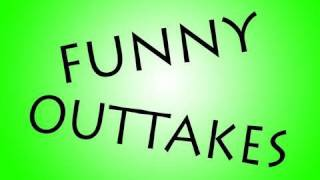 Funny Outtakes