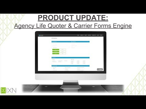 PRODUCT UPDATE: Agency Life Quoter & Carrier Forms Engine