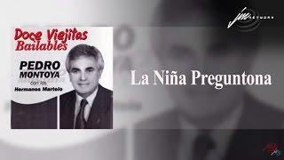 La Niña Preguntona - Pedro Montoya