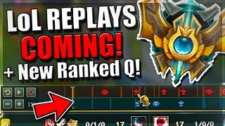 REPLAYS ARE HERE!! | Solo Q Returns + New Ranked Queue! - League of Legends