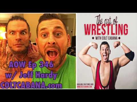 Jeff Hardy Ep 346   AOW podcast w/ Colt Cabana