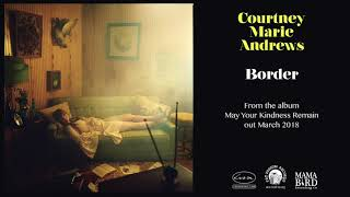 COURTNEY MARIE ANDREWS - Border