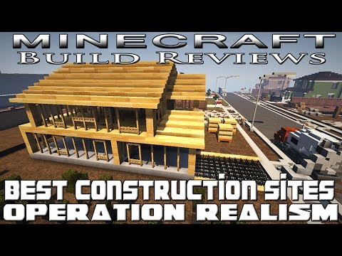 Minecraft Best Construction Sites Review (Operation Realism)