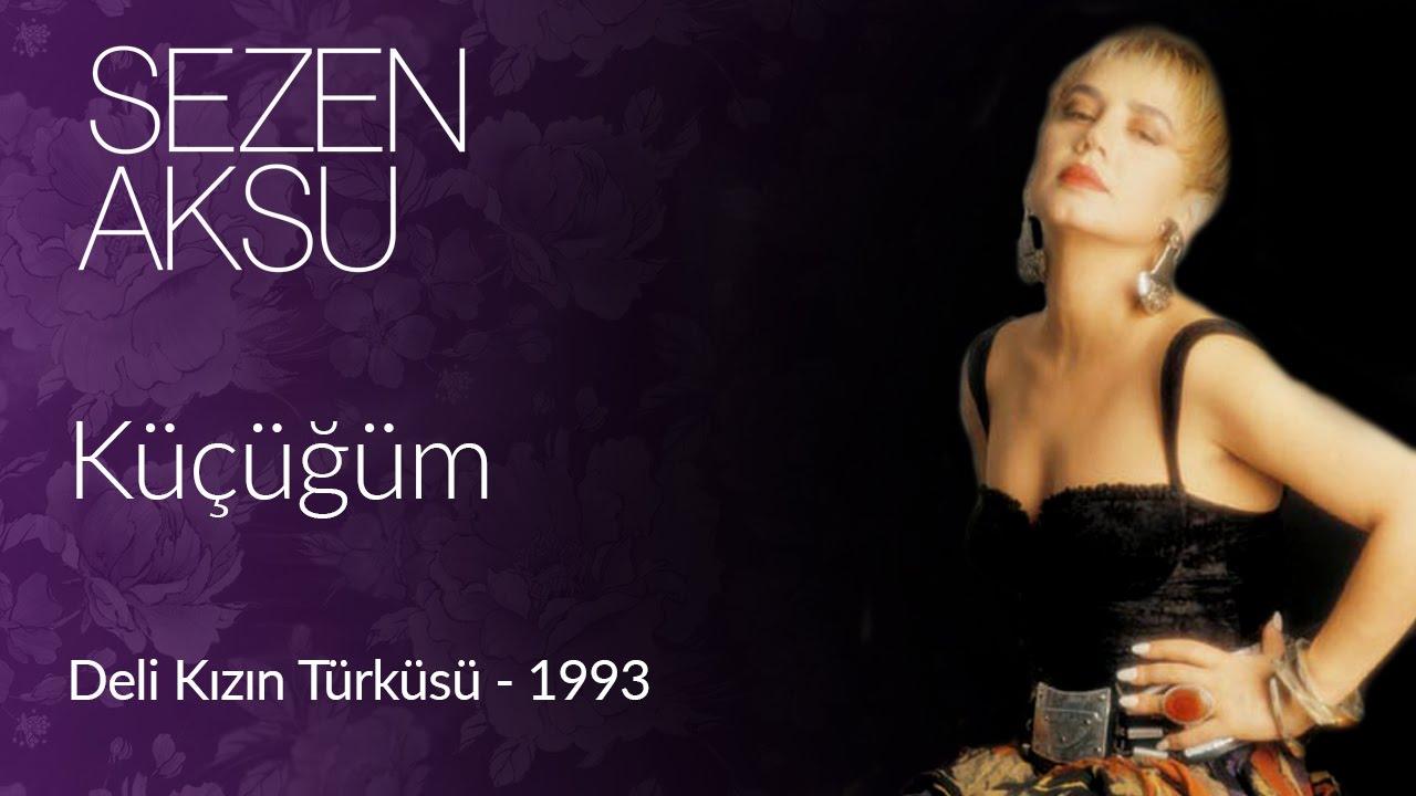 Sezen Aksu Kucugum Official Video Youtube