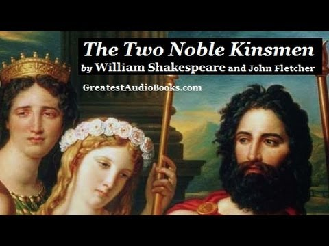 THE TWO NOBLE KINSMEN by William Shakespeare and John Fletcher - FULL AudioBook