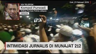 Polisi Terus Selidiki Kasus Intimidasi Terhadap Jurnalis Saat Acara Munajat 212