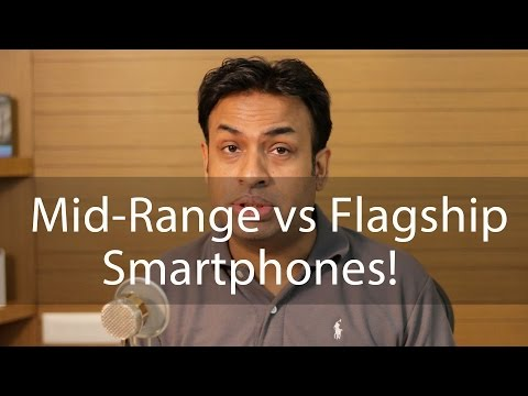 My Thoughts Mid-range Smartphones Practical than Flagships?