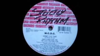 Honey Did That (The Lucci-Cruz Mix) - M.C.D.C.