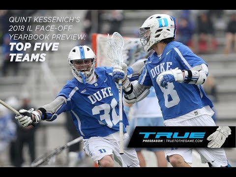 TOP 5 TEAMS - Quint Kessenich's 2018 IL Face-Off Yearbook Preview