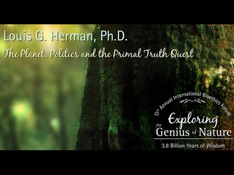 The Planet, Politics and the Primal Truth Quest - Louis G. Herman, Ph.D.