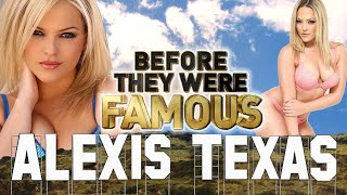 ALEXIS TEXAS - Before They Were Famous