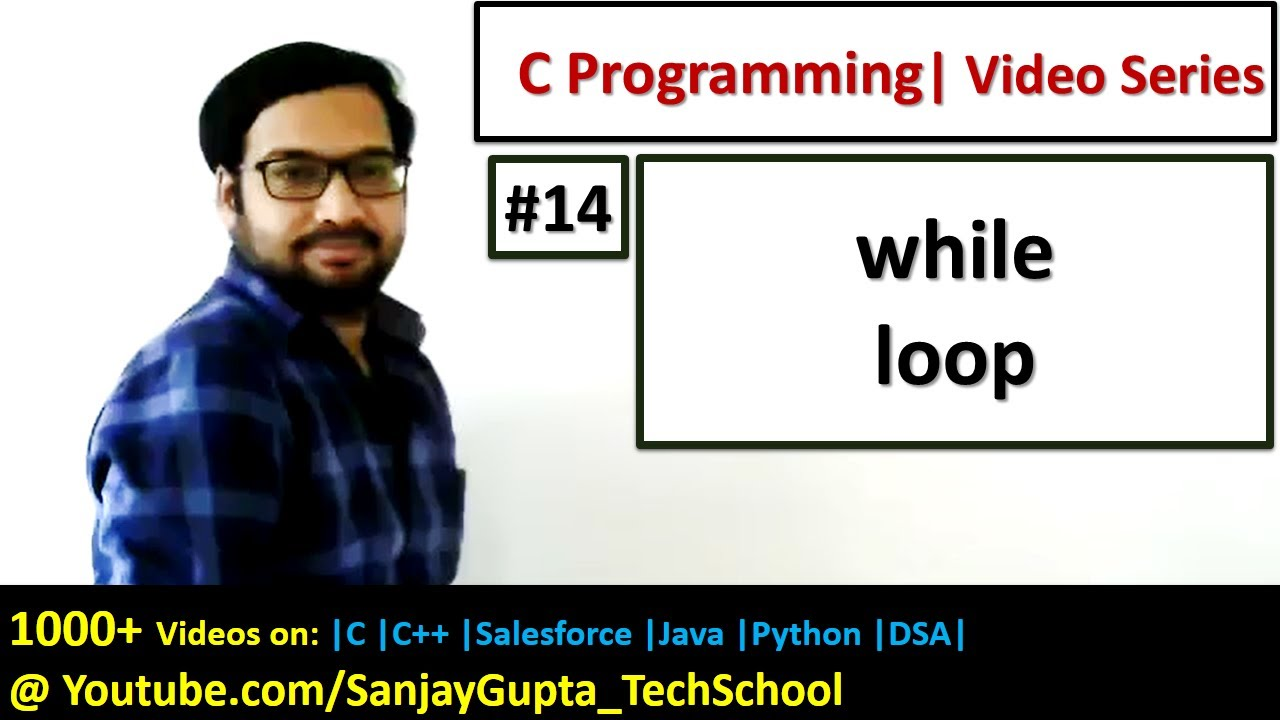 14 while Loop in C Programming - Learn Easy C Language Tutorials by Sanjay Gupta in English