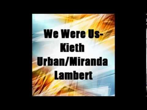 We Were Us Keith Urban Feat. Miranda Lambert