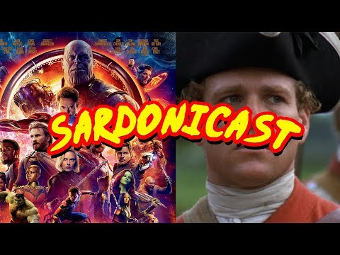 Sardonicast #07: Avengers: Infinity War, Barry Lyndon