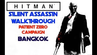 Hitman | Episode 9 | Patient Zero Campaign | Bangkok | Silent Assassin Walkthrough | PS4