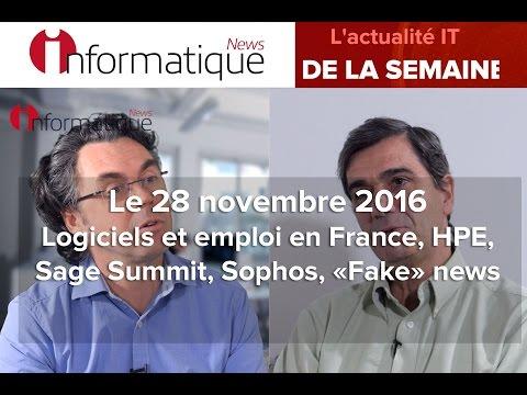 InfoNews Hebdo 28/11 : Logiciels et emploi en France, HPE, Sage Summit, Sophos, «Fake» news