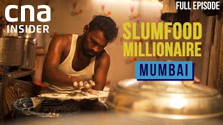 Feeding The Dream: Street Food From Dharavi, Mumbai | Slumfood Millionaire | Full Episode