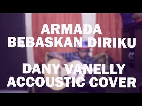 Armada - Bebaskan Diriku ( Dany Vanelly Accoustic Cover )