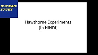 Hawthorne Experiments in Hindi | full description in Hindi