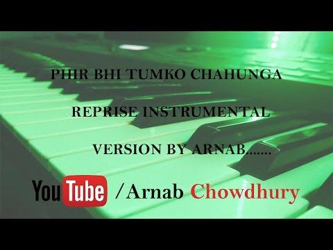 Phir Bhi Tumko Chahunga | Half Girfriend | Arijit Singh |Reprise | Instrumental Cover |Arnab