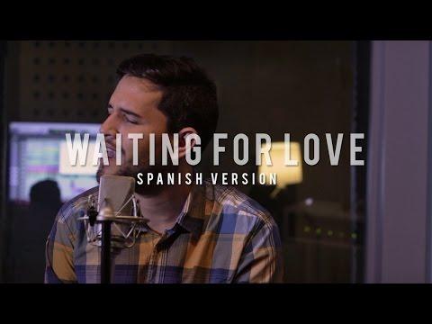 Avicii - Waiting for love (spanish version)   Dani Garcia Ft. ERRE   (Colaboración a Distancia)