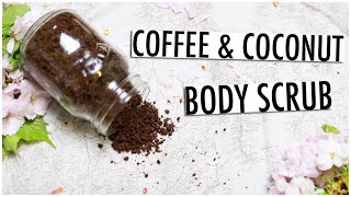 DIY: Coffee & Coconut Body Scrub for Smooth & Glowing Skin! ♡
