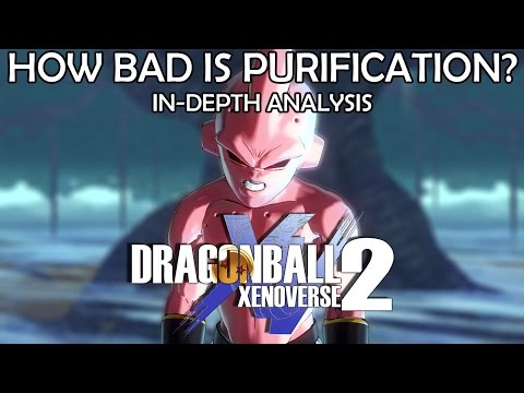 Dragon Ball Xenoverse 2: How bad is Purification? In-depth analysis and what I would do to fix it.
