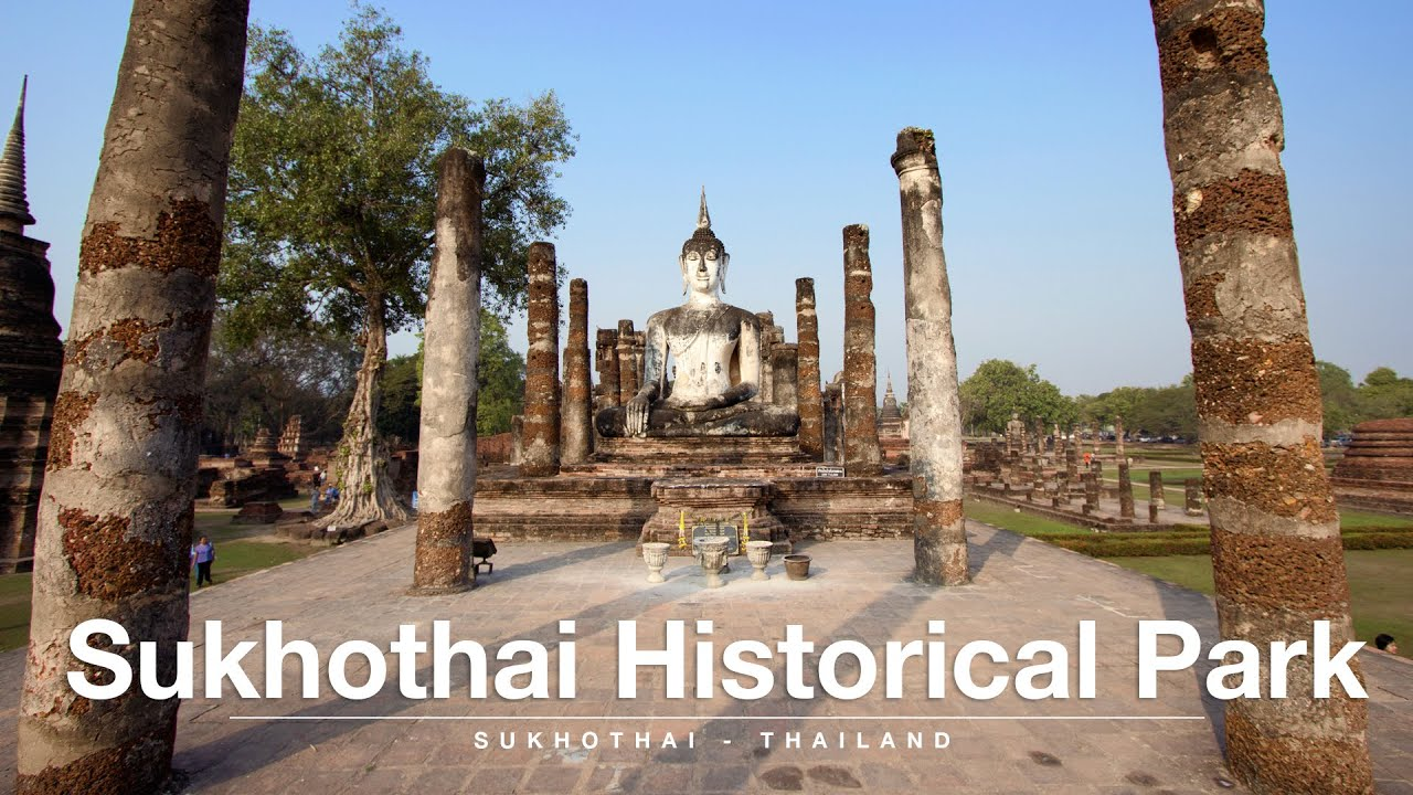 Guide To Sukhothai Historical Park Youtube